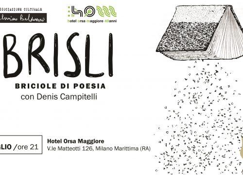 """""""BRISLI"""" – BRICIOLE DI POESIA con l'attore e autore Denis Campitelli lunedì 29 luglio alle ore 21"""